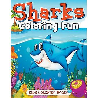 Sharks Coloring Fun Kids Coloring Books by Pomsky & Anna