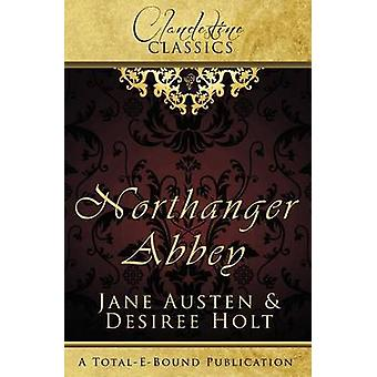 Clandestine Classics Northanger Abbey by Holt & Desiree