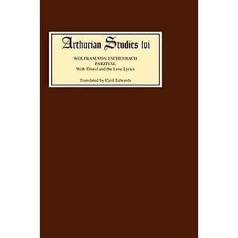 Parzival With Titurel and the Love Lyrics by Eschenbach & Wolfram Von
