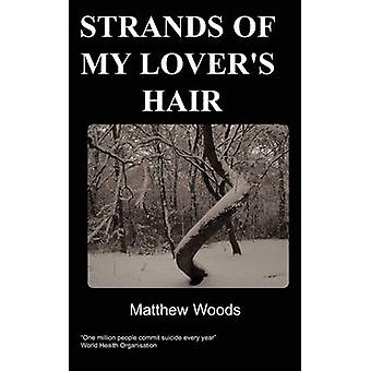 Strands of my Lovers Hair by Woods & M