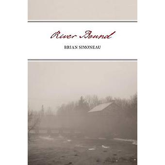 River Bound by Simoneau & Brian