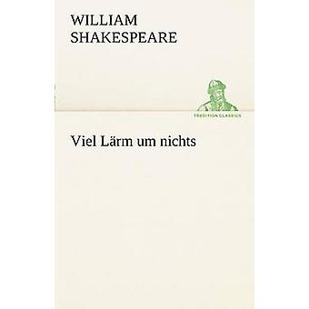 Viel L Rm Um Nichts by Shakespeare & William