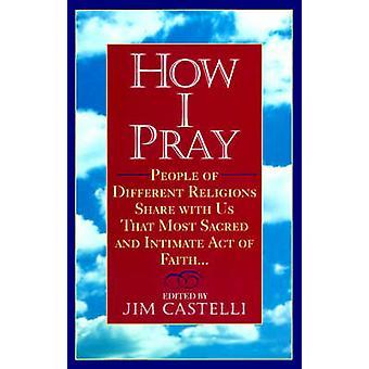 How I Pray by Castelli & Jim