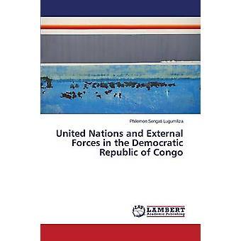 Naciones Unidas y Fuerzas Externas en la República Democrática del Congo por Lugumiliza Philemon Sengati