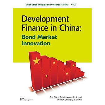 Development Finance in China Bond Market Innovation by China Development Bank