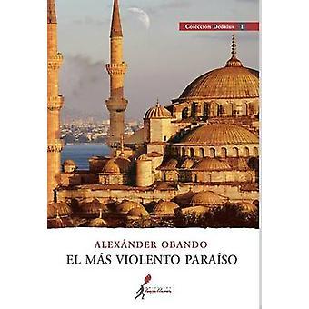 El Mas Violento Paraiso by Obando & Alexander