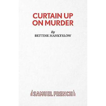 Curtain Up on Murder by Bettine Manktelow - 9780573017698 Book