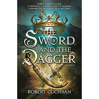 The Sword and the Dagger - A Novel by Robert Cochran - 9780765383846 B