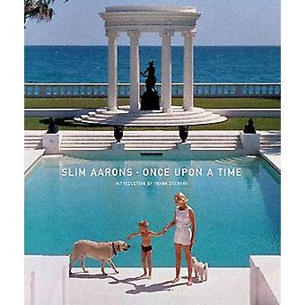 Slim Aarons - Once Upon a Time by Slim Aarons - Frank Zachary - 978081