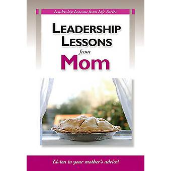 Leadership Lessons from Mom Book