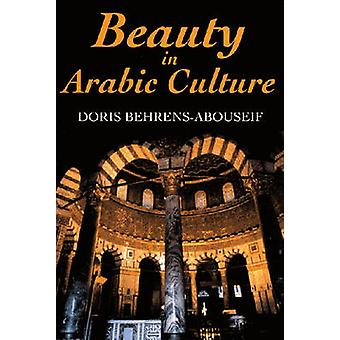 Beauty in Arabic Culture by D. Behrens Abouseif - 9781558761995 Book