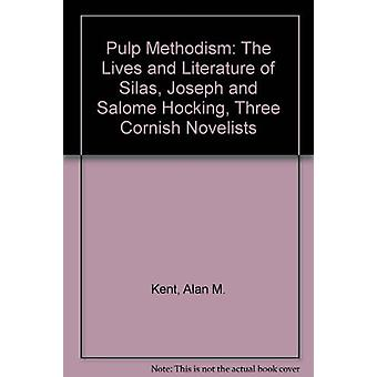Pulp Methodism - The Lives and Literature of Silas - Joseph and Salome