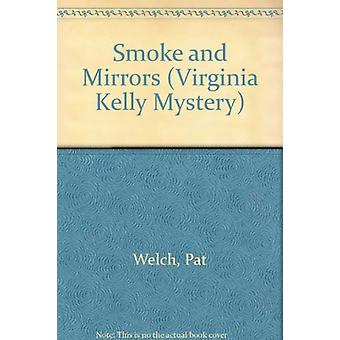 Smoke and Mirrors - Helen Black Mystery by Pat Welch - 9781931513838 B