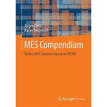 MES Compendium - Perfect MES Solutions based on HYDRA by Jurgen Kletti