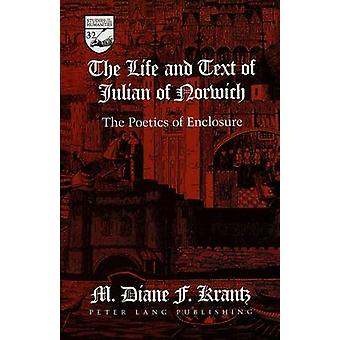 The Life and Text of Julian of Norwich - The Poetics of Enclosure by M