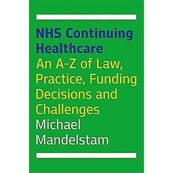 NHS Continuing Healthcare - An A-Z of Law - Practice - Funding Decisio