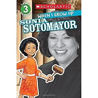 Scholastic Reader Level 3: When I Grow Up: Sonia Sotomayor (Scholastic Reader: Level 4)