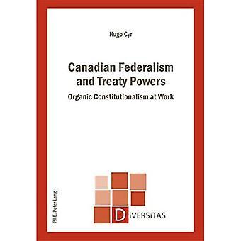 Kanadensiska Federalism och fördraget befogenheter: organiska konstitutionalism på jobbet (Diversitas)