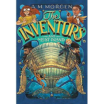 The Inventors and the Lost Island by A. M. Morgen - 9780316471534 Book