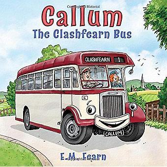 Callum the Clashfearn Bus di E. M. Fearn - 9781789016994 Libro