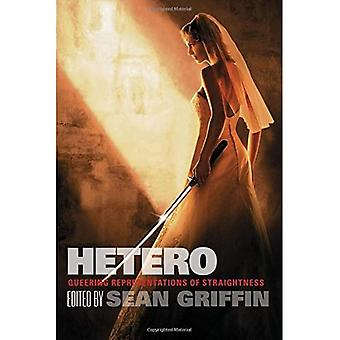 Hetero: Queering Representations of Straightness