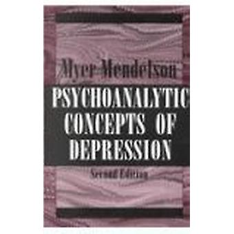 Psychoanalytic Concepts of Depression by Myer Mendelson - 97815682113