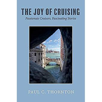 The Joy of Cruising - Passionate Cruisers - Fascinating Stories by Pau