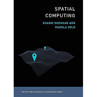 Spatial Computing by Shashi Shekhar - 9780262538046 Book