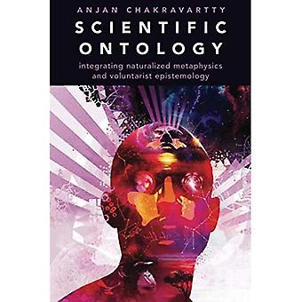 Scientific Ontology (OXFORD STUDIES IN PHILOS SCIENCE SERIES)