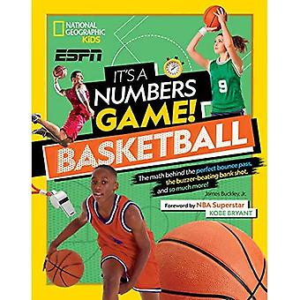 It's a Numbers Game: Basketball: From Amazing Stats to Incredible Scores,� It Adds Up to Awesome