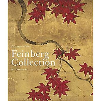 Catalogue of the Feinberg Collection of Japanese Art by Edited by Rachel Saunders