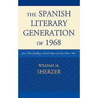 The Spanish Literary Generation of 1968 - Jose Maria Guelbenzu - Lourd