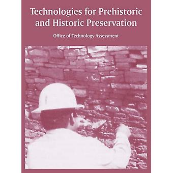 Technologies for Prehistoric and Historic Preservation by Office of T