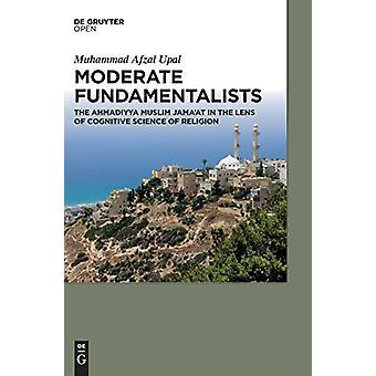 Moderate Fundamentalists - Ahmadiyya Muslim Jama'at in the Lens of Cog
