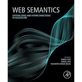 Web Semantics by Edited by Sarika Jain & Edited by Vishal Jain & Edited by Valentina Emilia Balas
