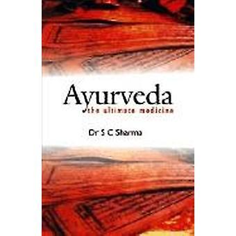 Ayurveda: het ultieme geneesmiddel (H) 9788186685662