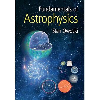 Astrofysiikan perusteet, Kirjoittanut Stan University of Delaware Owocki