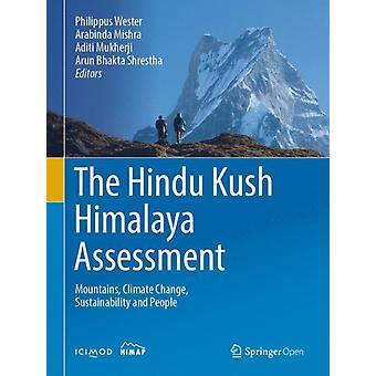The Hindu Kush Himalaya Assessment by Edited by Philippus Wester & Edited by Arabinda Mishra & Edited by Aditi Mukherji & Edited by Arun Bhakta Shrestha