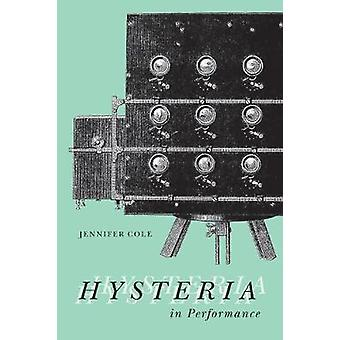 Hysteria in Performance