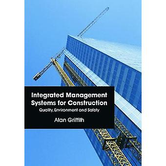 Integrated Management Systems for Construction Quality Environment and Safety