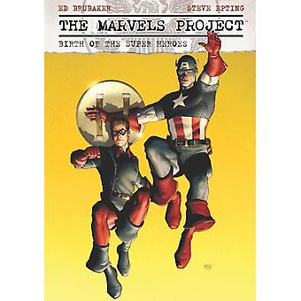 Steve Eptingin Marvels Project Birth Of The Super Heroes by Ed Brubaker & Illustrated
