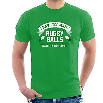 I Have Too Many Rugby Balls Said No One Ever Men's T-Shirt