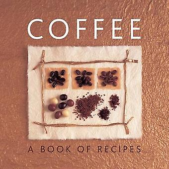 Coffee - A Book of Recipes by Helen Sudell - 9780754827207 Book