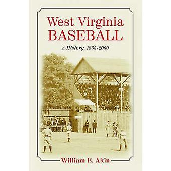 West Virginia Baseball - una storia - 1865-2000 di William E. Akin - 97