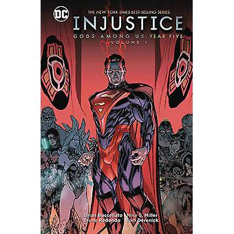 Injustice Gods Among Us Year Five - Vol. 1 by Brian Buccelatto - 97814