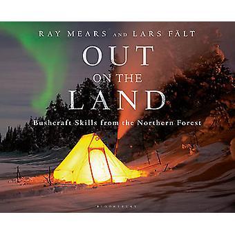 Sur le terrain - Bushcraft compétences depuis le nord de la forêt par Ray Mea