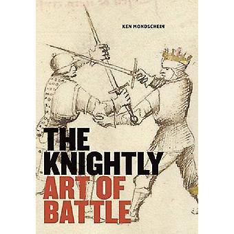 De ridderlijke kunst van slag door Ken Mondschein - 9781606060766 boek