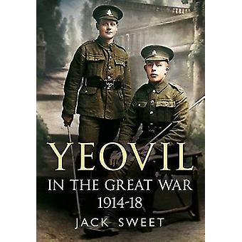 Yeovil nella grande guerra 1914-18 di Jack William dolce - 9781781553282
