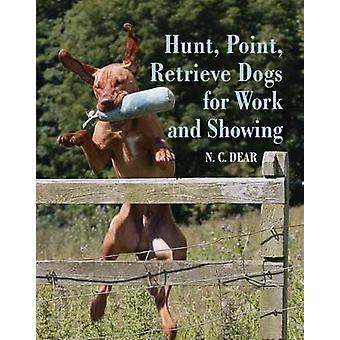 Perros de caza de punto de recuperación para el trabajo y mostrar por Nigel Dear - 9781847