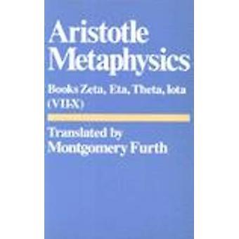 Metaphysics - Bks. 6-10. Zeta - Eta - Theta - Iota by Aristotle - 9780